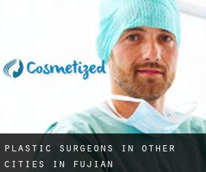 Plastic Surgeons in Other Cities in Fujian