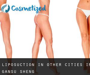 Liposuction in Other Cities in Gansu Sheng