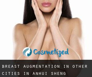 Breast Augmentation in Other Cities in Anhui Sheng