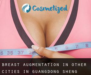 Breast Augmentation in Other Cities in Guangdong Sheng