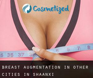Breast Augmentation in Other Cities in Shaanxi