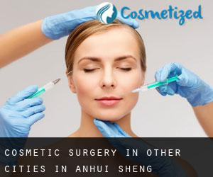 Cosmetic Surgery in Other Cities in Anhui Sheng