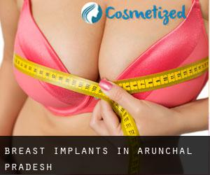 Breast Implants in Arunāchal Pradesh