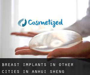 Breast Implants in Other Cities in Anhui Sheng