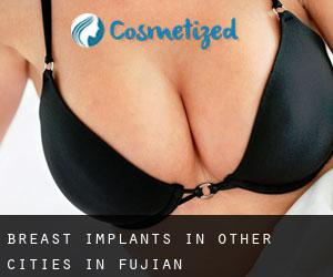 Breast Implants in Other Cities in Fujian