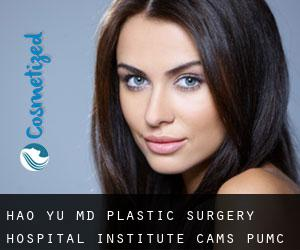Hao YU MD. Plastic Surgery Hospital (Institute), CAMS, PUMC