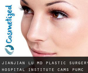 Jianjian LU MD. Plastic Surgery Hospital (Institute), CAMS, PUMC