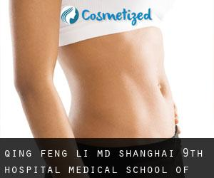 Qing-feng LI MD. Shanghai 9th Hospital, Medical School of Shanghai Jiaotong University (Baoshan)